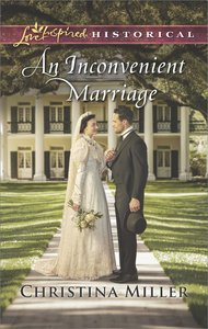 An Inconvenient Marriage (Love Inspired Series Historical)