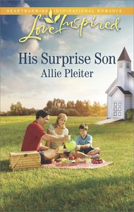 His Surprise Son (Love Inspired Series)