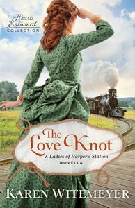 The Love Knot (Hearts Entwined Collection Series)