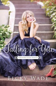 Falling For You (#02 in Bradford Sisters Romance Series)