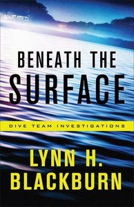 Beneath the Surface (#01 in Dive Team Investigations Series)