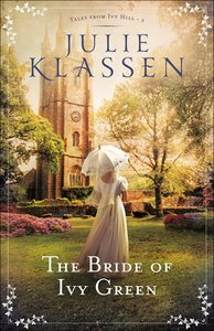 The Bride of Ivy Green  (Tales From Ivy Hill Book #3) (#03 in Tales From Ivy Hill Series)