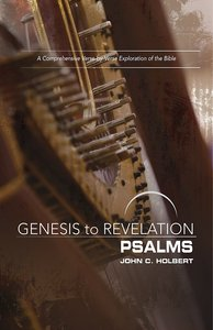 Psalms : A Comprehensive Verse-By-Verse Exploration of the Bible (Participant Book, Large Print) (Genesis To Revelation Series)