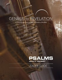 Psalms : A Comprehensive Verse-By-Verse Exploration of the Bible (Leader Guide) (Genesis To Revelation Series)