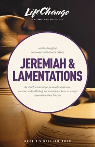 Jeremiah and Lamentations (Lifechange Study Series)