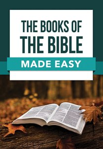 The Books of the Bible Made Easy (Bible Made Easy Series)