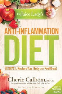 The Juice Ladys Anti-Inflammation Diet