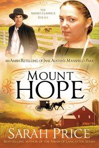 Mount Hope (Amish Classics Series)