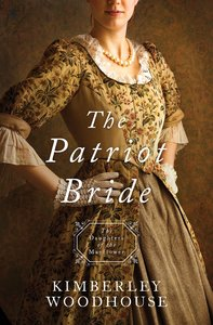 Patriot Bride, the - 1774 (#04 in Daughters Of The Mayflower Series)