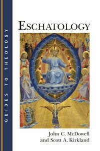 Eschatology (Guides To Theology Series)