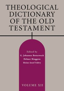 Theological Dictionary of the Old Testament (#12 in Theological Dictionary Of The Old Testament Series)
