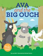 Ava and the Big Ouch: A Book About Feeling Better (Frolic Series)