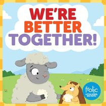Were Better Together: A Book About Differences (Frolic Series)