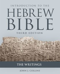 Introduction to the Hebrew Bible: The Writings (Third Edition)