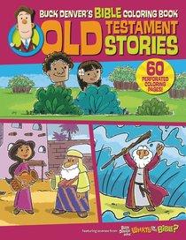 Buck Denvers Bible Coloring Book: Old Testament Stories
