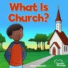 What is Church? (Precious Blessings Series)
