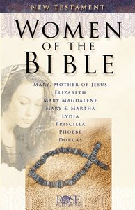 Women of the Bible New Testament (Rose Guide Series)