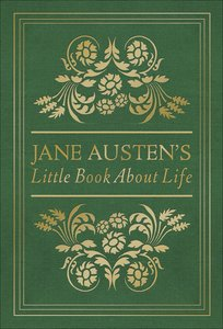Jane Austens Little Book About Life