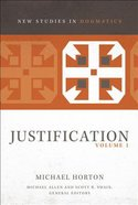 Justification #01 (New Studies In Dogmatic Theology Series)