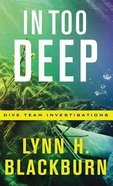 In Too Deep (#02 in Dive Team Investigations Series)