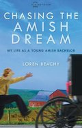 Chasing the Amish Dream (#01 in Plainspoken Series)