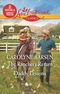 Ranchers Return, the & Daddy Lessons (2in1 Love Inspired Classic Series)