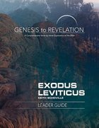 Exodus, Leviticus : A Comprehensive Verse-By-Verse Exploration of the Bible (Leader Guide) (Genesis To Revelation Series)