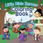 Coloring Book (Little Bible Heroes Series)