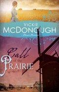 Call of the Prairie (#02 in Pioneer Promises Series)