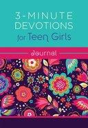 3-Minute Devotions For Teen Girls Journal (3 Minute Devotions Series)