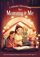 3-Minute Devotions For Mommy and Me: 160 Encouraging Readings For Parents and Kids Ages 3-7 (3 Minute Devotions Series)
