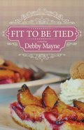 Fit to Be Tied (#02 in Bucklin Family Reunion Series)