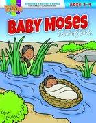 Baby Moses (Ages 2-4, Reproducible) (Warner Press Colouring/activity Under 5s Series)