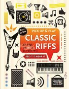Classic Riffs - Licks & Riffs in the Style of Great Guitar Heroes (Pick Up And Play Series)