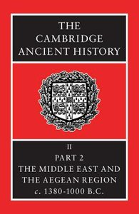 The Middle East & the Aegean Region (#02 in Cambridge Ancient History Series)
