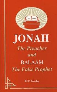 Jonah the Preacher and Balaam the False Prophet