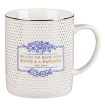 Ceramic Mug: Plans to Give You Hope and a Future, White/Blue/Gold Foiled (Jer 29:11)