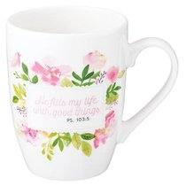 Ceramic Mug: He Fills My Life With Good Things, Pink Floral (Psalm 103:5)