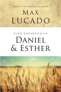 Ruth and Esther: Faith Under Pressure (Life Lessons With Max Lucado Series)