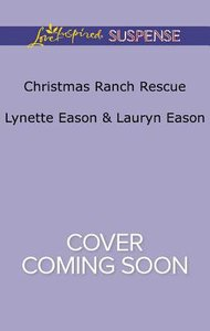 Christmas Ranch Rescue (Wranglers Corner: Family Comes First) (Love Inspired Suspense Series)