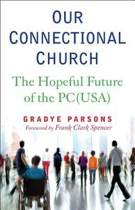 Our Connectional Church: The Hopeful Future of the Pc (Usa Presbyterian Church)