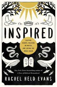 Inspired: Slaying Giants, Walking on Water and Loving the Bible Again