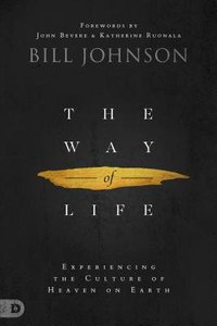 The Way of Life: Creating and Sustaining a Supernatural Lifestyle