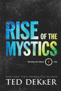 Rise of the Mystics (#02 in Beyond The Circle Series)