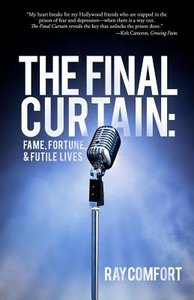 The Final Curtain: Fame, Fortune, and Futile Lives