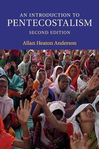 An Introduction to Pentecostalism (2nd Ed,)