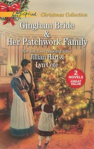 Gingham Bride / Her Patchwork Family (2 Books in 1) (Love Inspired Series)