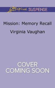 Mission - Memory Recall (Rangers Under Fire) (Love Inspired Suspense Series)