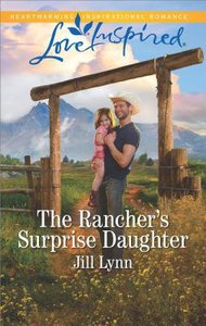 The Ranchers Surprise Daughter (Colorado Grooms) (Love Inspired Series)