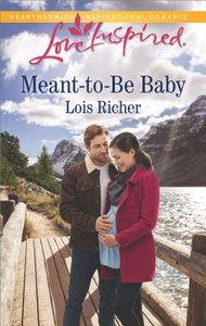 Meant-To-Be Baby (Rocky Mountain Haven) (Love Inspired Series)